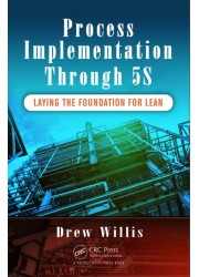 Process Implementation Through 5S: Laying the Foundation for Lean