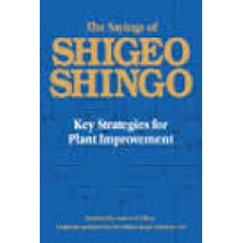 The Sayings of Shigeo Shingo : Key Strategies for Plant Improvement