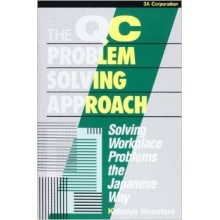 The Qc Problem Solving Approach: Solving Workplace Problems the Japanese Way