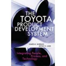 The Toyota Product Development System : Integrating People, Process