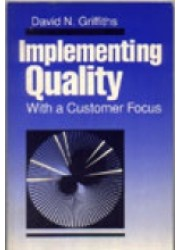 Implementing Quality with a Customer Focus