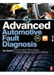Advanced Automotive Fault Diagnosis: Automotive Technology Vehicle Maintenance and Repair