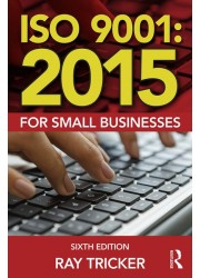 ISO 9001:2015 for Small Businesses 6th Edition