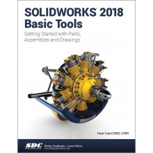 SOLIDWORKS 2018 Basic Tools Getting started with Parts, Assemblies and Drawings