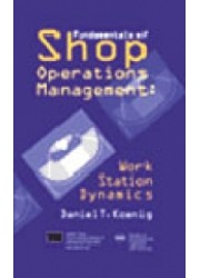 Fundamentals of Shop Operations Management : Work Station Dynamics