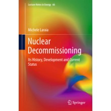 Nuclear Decommissioning Its History, Development, and Current Status - 2018