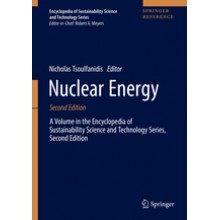 Nuclear Energy - A Volume in the Encyclopedia of Sustainability Science and Technology Series, Second Edition: 2018