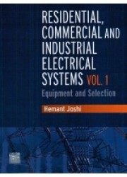 Residential, Commercial and Industrial Electrical Systems : Volume 1 - Equipment and Selection