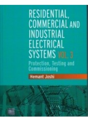 Residential, Commercial and Industrial Electrical Systems : Volume 3 - Protection, Testing and Commissioning