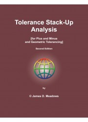 Tolerance Stack-Up Analysis : [For Plus and Minus and Geometric Tolerancing], 2nd Edition