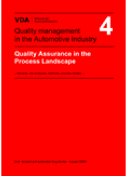 VDA  4  Quality Assurance in the Process Landscape, 2nd revised an extented edtion 2009, up-dated March 2010, supplemented in December 2011