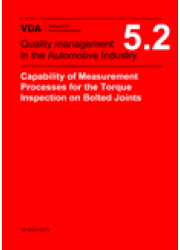 VDA  5.2 - Capability of Measurement Processes for the Torque Inspection on Bolted Joints, 1st edition 2013